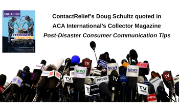"""ContactRelief quoted in """"Post-Disaster Consumer Communication Tips"""""""